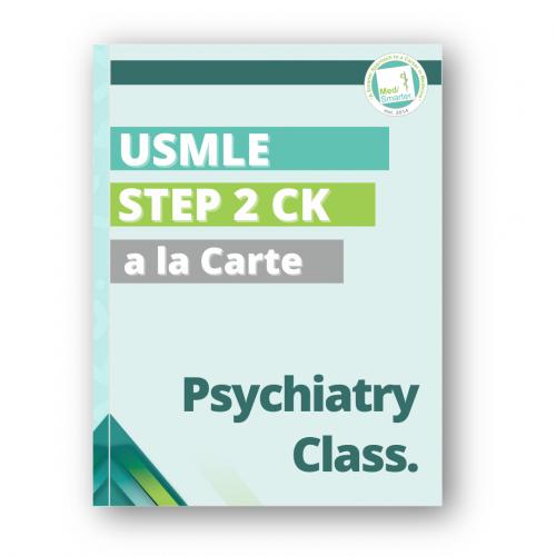 Medsmarter Step 2 CK Psychiatry Class