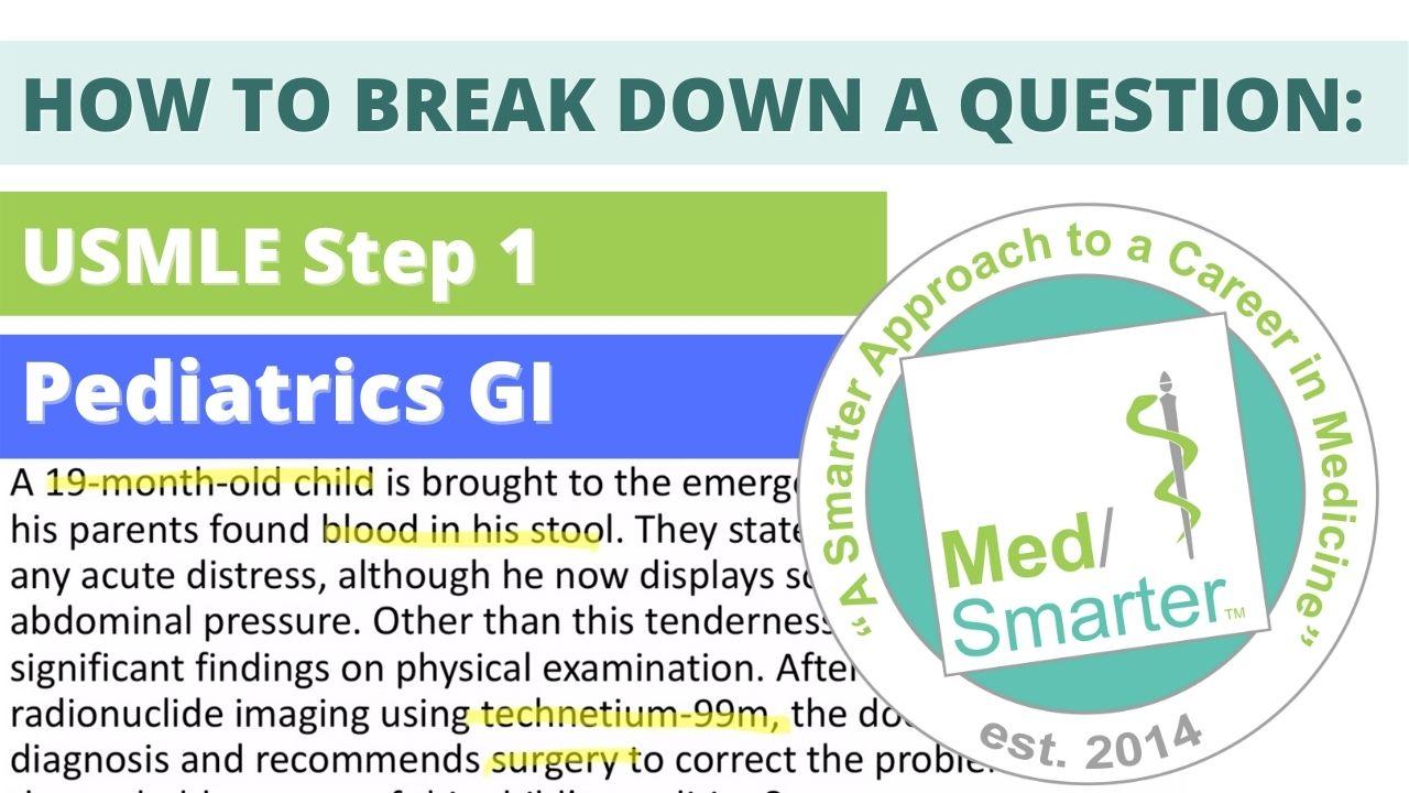 MedSmarter: Question Break Down of the Week - Pediatrics GI