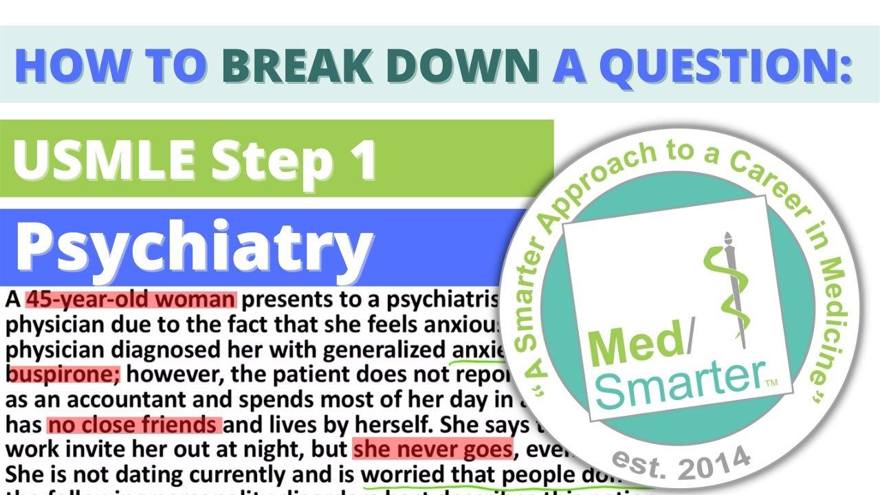 MedSmarter Question Break Down of the Week - Psychiatry - 07/21/2021
